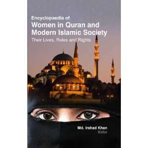 Encyclopaedia of Women In Quran & Modern Islamic Society  Their Lives