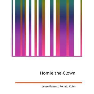 Homie the Clown: Ronald Cohn Jesse Russell: Books