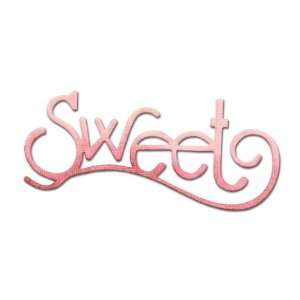 Sizzix Originals Die Phrase Sweet Medium By The Each Arts