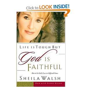 Life is Tough, But God is Faithful: How to See Gods Love in Difficult