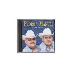Pedro Y Manuel Cinco Minutos mauel Y Pedro. Pedro Y