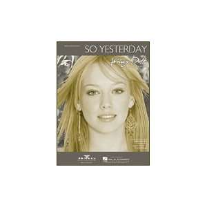 So Yesterday (Piano Vocal, Sheet Music) Hilary Duff 0073999867060