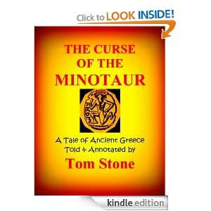 CURSE OF THE MINOTAUR: An Annotated Tale of Ancient Greece: Tom Stone