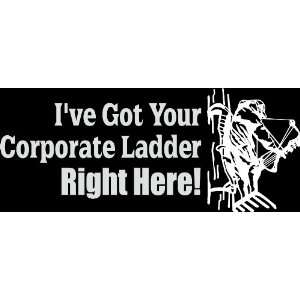 CORPORATE LADDER RIGHT HERE die cut decal sticker