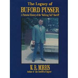 The Legacy of Buford Pusser (9781563111648) W. R. Morris