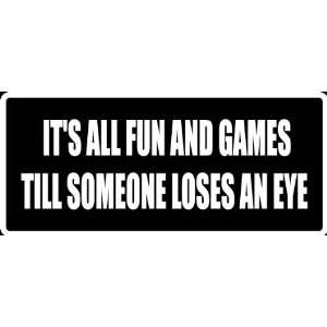 Someone Loses Eye Funny Saying Die Cut Decal Sticker for Any Smooth