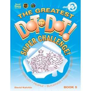 The Greatest Dot to Dot Super Challenge Book 5 (Greatest Dot to Dot