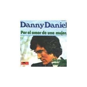 Por El Amor De Una Mujer / Siempre Manana: Danny Daniel