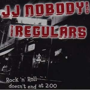 Rock & Roll Doesnt End at Two OClock Jj Nobody