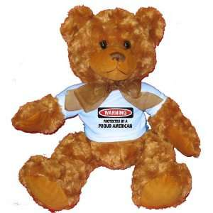 PROTECTED BY A PROUD AMERICAN Plush Teddy Bear with BLUE T