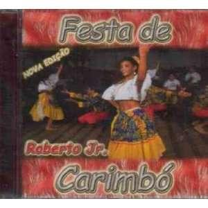 Festa De Carimbo Roberto Junior Music