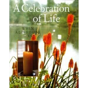 Celebration of Life When a Loved One Dies (9780852311950) Books
