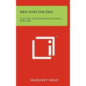 New Lives For Old Cultural Transformation Manus, 1928