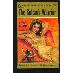 The Sultans Warrior: Bates Baldwin: Books