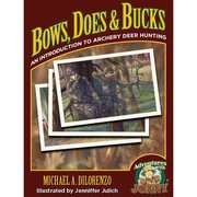 Archery Deer Hunting Bows, Does & Bucks An Introduction to Archery