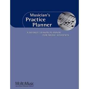Musicians Practice Planner A Weekly Lesson Planner for