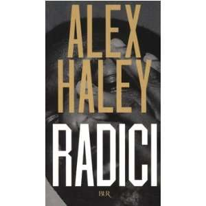 Radici (9788817005401): Alex Haley: Books
