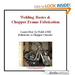 Welding Basics and Chopper Frame Fabrication!: T. Powers: