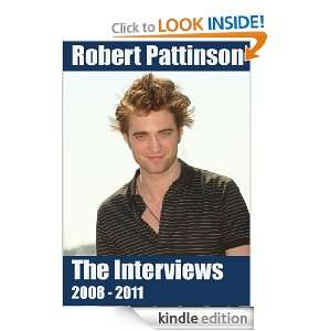 Robert Pattinson Interviews 2008   2011 The Interview People