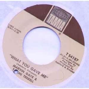 TAMMI TERRELL   WHAT YOU GAVE ME   7 VINYL / 45: MARVIN GAYE & TAMMI
