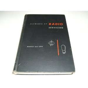 Elements of Radio Servicing: William; Levy, Alex Marcus: Books