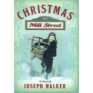 Christmas on Mill Street, Walker, Joseph: Literature