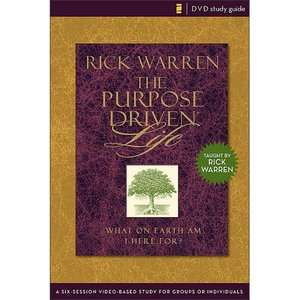 Purpose Driven Life DVD Study Guide A Six Session Video
